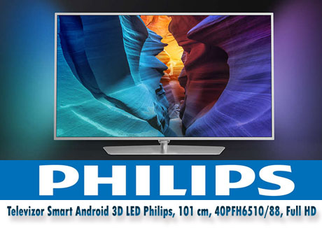 LED TV Full HD subtire Android Smart 3D Philips 40PFH6510 88 Full HD