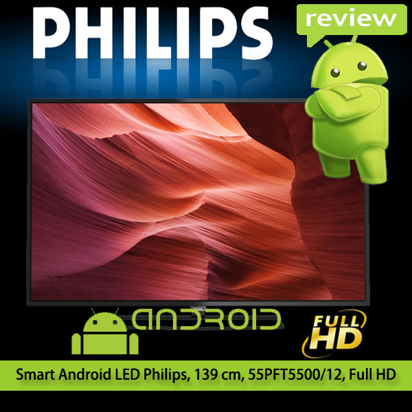 Review Televizor Smart Android LED Philips 139 cm 55PFT5500 12 Full HD