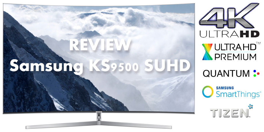 Samsung KS9500 SUHD TV 4K HDR Quantum Dots 2016 TV Curved Panel