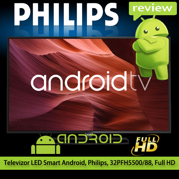 Cel mai ieftin televizor Philips Android 32PFH5500 88 rezolutie Full HD