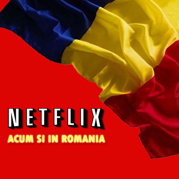 Netflix s-a lansat si in Romania - Vezi pretul abonamentelor