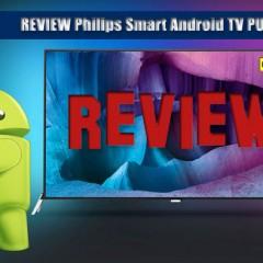 [REVIEW] Televizoarele Philips Android TV 4K 48PUS7600/12 55PUS7600/12 si 65PUS7600/12